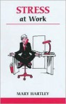 Stress at Work: A Workbook to Help You Take Control of Work-Related Stress - Joanna Gutmann