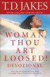 Woman, Thou Art Loosed! Devotional - T.D. Jakes