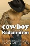 Cowboy Redemption (Down Under Cowboy) (Volume 6) - Kasey Millstead