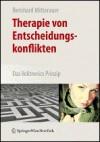 Therapie Von Entscheidungskonflikten: Das Volitronics Prinzip (German Edition) - Bernhard Mitterauer, Mitterauer Bernhard