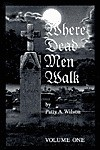Where Dead Men Walk - Patty A. Wilson