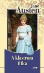 A Klastrom titka - Jane Austen