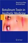 Botulinum Toxin in Aesthetic Medicine - de Maio, Mauricio, Berthold Rzany