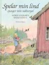 Spelar min lind sjunger min näktergal - Astrid Lindgren, Svend Otto S.