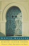 Behind Closed Doors: Women's Oral Narratives in Tunis - Monia Hejaiej, Laura Rice