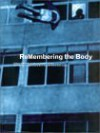 ReMembering the Body: Body and Movement in the 20th Century - Friedrich Kittler