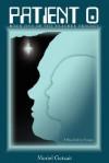 Patient 0: Book One of the Tracker Trilogy - Moriel Gutzait