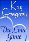 Love Game - Kay Gregory