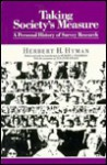 Taking Society's Measure: A Personal History of Survey Research - Herbert Hiram Hyman