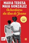 Os Herdeiros da Lua de Joana (Um palco na escola, #1) - Maria Teresa Maia Gonzalez
