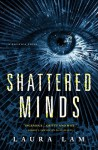Shattered Minds - Laura Lam
