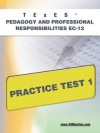 TExES Pedagogy and Professional Responsibilities EC-12 Practice Test 1 - Sharon Wynne
