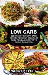 LOW CARB: 200 IRRESISTIBLE LOW CARB RECIPES FOR YOUR BEGINNERS GUIDE FOR EASY RECIPES TO WEIGHT REDUCTION! - JAMIE WATSON, Nancy Kelsey