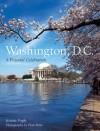 Washington, D.C.: A Pictorial Celebration - Jeanne Fogle, Elan Penn, Penn Publishing Ltd.