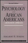 Psychology And African Americans: A Humanistic Approach - Adelbert H. Jenkins