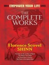 The Complete Works of Florence Scovel Shinn (Dover Empower Your Life) - Florence Scovel Shinn