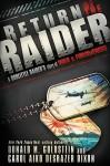 Return of the Raider: A Doolittle Raider's Story of War & Forgiveness - Donald M. Goldstein, Carol Aiko DeShazer Dixion