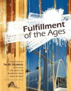 Fulfillment of the Ages - Kevin Stiffler