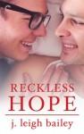 Reckless Hope - J. Leigh Bailey