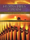 Hymns, Pipes and Praise: Hymns Blended with Praise Songs for Organ (Sacred Folio) - Anna Laura Page