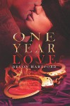 One Year Love: Collecting parts 1-4 (The ONE YEAR LOVE Series) - Devon Hartford