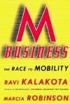 M Business The Race To Mobility - Ravi Kalakota, Marcia Robinson