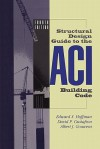 Structural Design Guide to the Aci Building Code - Edward S. Hoffman, David P. Gustafson, Albert J. Gouwens