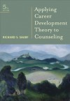 Student Manual for Sharf's Applying Career Development Theory to Counseling, 5th - Richard S. Sharf