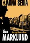 Szczęśliwa ulica - Liza Marklund