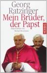 Mein Bruder der Papst - Georg Ratzinger, Michael Hesemann