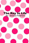 The Key to Life - Jessica Peterson