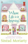 Whose Life is it Anyway? - Sinead Moriarty
