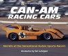 Can-Am Racing Cars: Secrets of the Sensational Sixties Sports-Racers (Ludvigsen Library Series) - Karl Ludvigsen