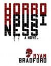 Horror Business - Ryan Bradford