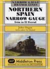Northern Spain Narrow Gauge: Iru'n to El Ferrol - Organ, John Organ
