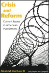 Crisis and Reform: Current Issues in American Punishment - Alexis M., III Durham