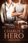 Charlie's Hero (Heroes Book 1) - Nic Starr
