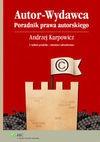 Autor-Wydawca. Poradnik prawa autorskiego - Andrzej Karpowicz