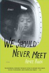We Should Never Meet: Stories - Aimee Phan