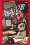 Case of the Breaking Story - Alexander Steele, Rick Duffield