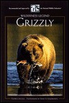 Grizzly: Wilderness Legend - George Laycock, Henry H. Holdsworth