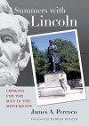 Summers with Lincoln: Looking for the Man in the Monuments - James A. Percoco, Harold Holzer