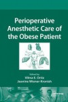 Perioperative Anesthetic Care of the Obese Patient - Vilma E. Ortiz, Jeanine Wiener-Kronish