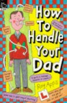 How to Handle Your Dad (How to Handle) - Roy Apps