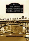 The Jewish Community Under the Frankford El - Allen Myers, Carl Nathans