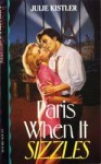 Paris When It Sizzles (Kismet, #165) - Julie Kistler