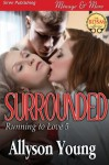 Surrounded [Running to Love 5] (Siren Publishing Menage and More) - Allyson Young