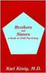 Brothers and Sisters - Karl König