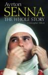 Ayrton Senna: The Whole Story - Christopher Hilton