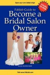 FabJob Guide to Become a Bridal Salon Owner [With CDROM] (FabJob Guides) - Alisa Gordaneer